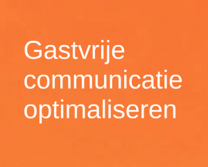 gastvrije communicatie optimaliseren